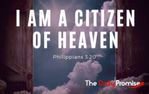 I Am a Citizen of Heaven - Philippians 3:20
