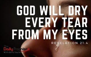 God Will Dry Every Tear From My Eyes - Revelation 21:4