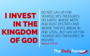 I Invest in the Kingdom of God - Matthew 6:19-20