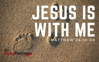 Jesus is With Me - Matthew 28:19-20