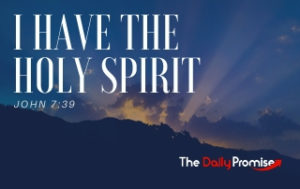 I Have the Holy Spirit - John 7:39