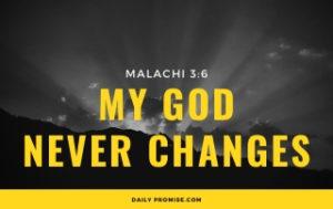 My God Never Changes - Malachi 3:6