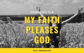 My Faith Pleases God - Hebrews 11:6