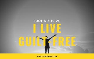 I Live Guilt-Free - 1 John 3:19-20