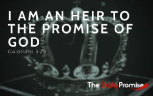 I Am an Heir to the Promise of God - Glalatians 3:29