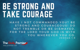 Be Strong and Take Courage - Joshua 1:9 - blue background