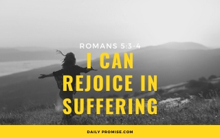 I Can Rejoice in Suffering - Romans 5:3-4