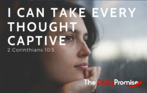 I Can Take Every Thought Captive - 2 Corinthians 10:5