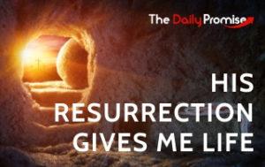 His Resurrection Gives Me Life - Luke 24:45-45