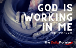 God is Working in Me - Philippians 2:13