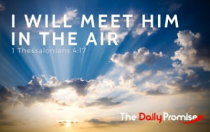 I Will Meet Him in the Air - 1 Thessalonians 4:17