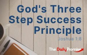 God's Three-Step Success Principle - Joshua 1:8