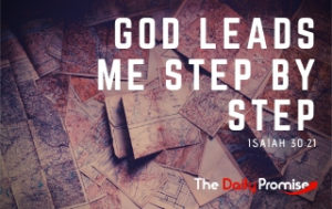 God Leads Me Step by Step - Isaiah 30:21