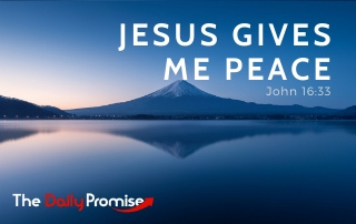 Jesus Gives Me Peace - John 16:33