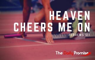 Heaven is Cheering Me On - Hebrews 12:1