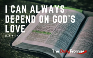 I Can Always Depend on God's Love - Isaiah 54:10