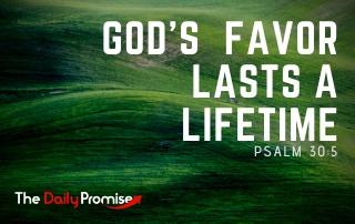 God's Favor Lasts a Lifetime - Psalm 30:5