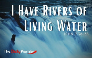 I Have Rivers of Living Water - John 7:38-39