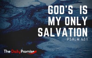 God is My Only Salvation - Psalm 61:1