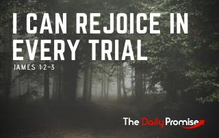 I Can Rejoice in Every Trial - James 1:2-3