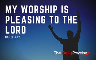 My Worship is Pleasing to God - John 4:23