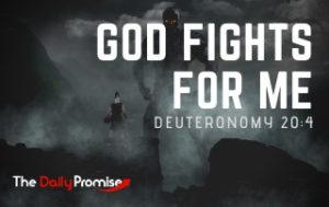 God Fights For Me - Deuteronomy 20:4