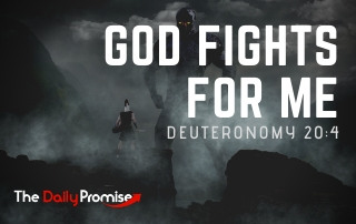 God Fights For Me - Deuteronomy 20:4
