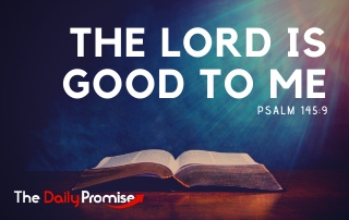 The Lord is Good to Me - Psalm 145:9