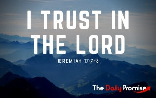 I Trust in the Lord - Jeremiah 17:7-8