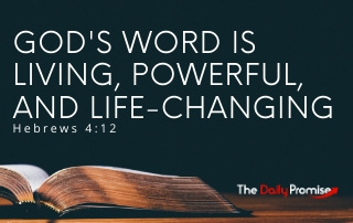 God's Word is Living, Powerful and Life-Changing - Hebrews 4:12
