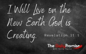 I Will Live on the New Earth God is Creating - Revelation 21:1