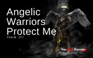 Angelic Warriors Protect Me - Psalm 34:7