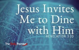 Jesus Invites Me to Dine With Him - Revelation 3:20