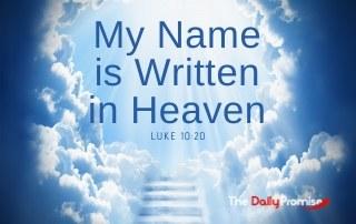 My Name is Written in Heave - Luke 10:20