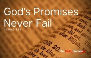 God's Promises Never Fail - 1 Kings 8:56