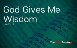 God Gives Me Wisdom - James 1:5