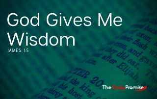 God Gives Me Wisdom - James 1:5