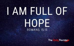 I Am Full of Hope - Romans 15:13