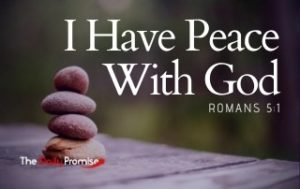 I Have Peace With God - Romans 5:1