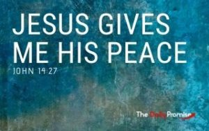 Jesus Gives Me His Peace - John 14:27