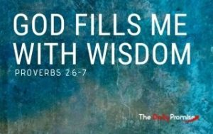 God Gives Me His Wisdom - Proverbs 2:6-7