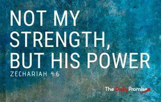 Not My Strength, But His Power - Zechariah 4:6