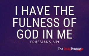 I Have the Fulness of God in Me - Ephesians 3:19