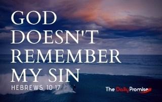 God Doesn't Remember My Sin - Hebrews 10:17