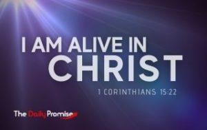 I Am Alive in Christ - 1 Corinthians 15:22