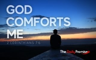 God Comforts Me - 2 Corinthians 7:6