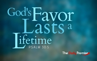 His Favor Lasts a Lifetime - Psalm 30:5