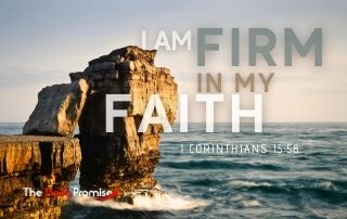 I Am Firm in My Faith - 1 Corinthians 15:58