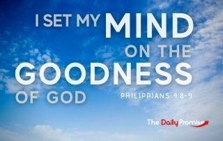 I Set My Mind on the Goodness of God - Philippians 4:8