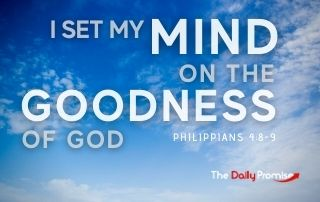 I Set My Mind on the Goodness of God - Philippians 4:8